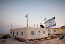 Photo of إسرائيل: تقرر إخلاء بؤرة استيطانية غير شرعية بالضفة الغربية